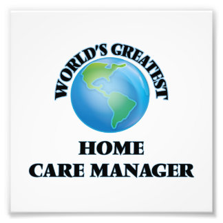 World's Greatest Home Care Manager Photograph