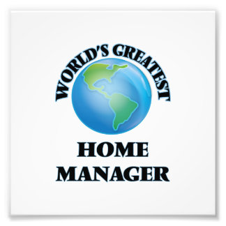 World's Greatest Home Manager Photo Print
