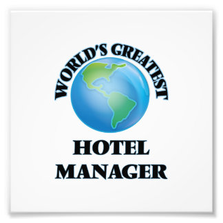 World's Greatest Hotel Manager Photo Art