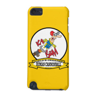 WORLDS GREATEST HUMAN CANNONBALL MEN CARTOON iPod TOUCH (5TH GENERATION) CASE