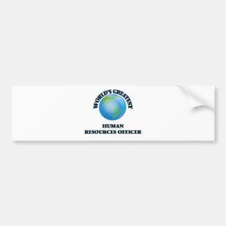 World's Greatest Human Resources Officer Bumper Sticker