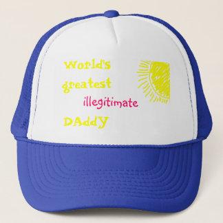 World's Greatest Illegitimate DAddY Trucker Hat