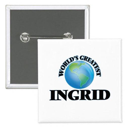 World's Greatest Ingrid Pins