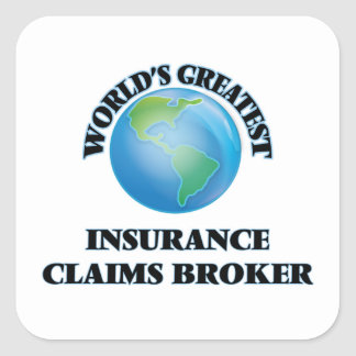 World's Greatest Insurance Claims Broker Square Sticker