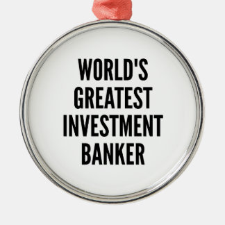 Worlds Greatest Investment Banker Silver-Colored Round Decoration