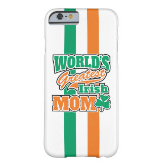World's Greatest Irish Mom Barely There iPhone 6 Case