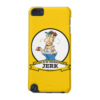 WORLDS GREATEST JERK CARTOON iPod TOUCH (5TH GENERATION) CASES