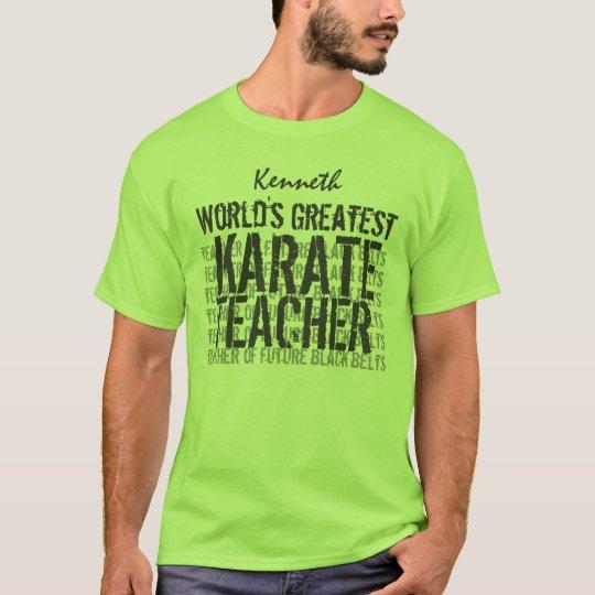 World's Greatest Karate Teacher Custom Name Green T-Shirt