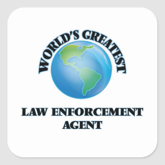 World's Greatest Law Enforcement Agent Square Sticker