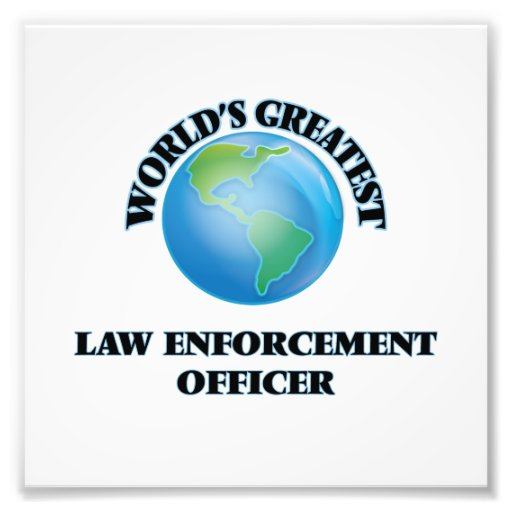 World's Greatest Law Enforcement Officer Art Photo
