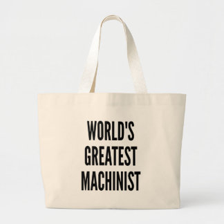 Worlds Greatest Machinist Large Tote Bag