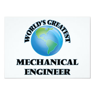 World's Greatest Mechanical Engineer Invites
