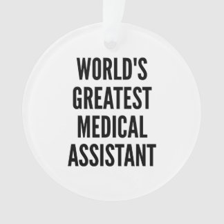 Worlds Greatest Medical Assistant Ornament