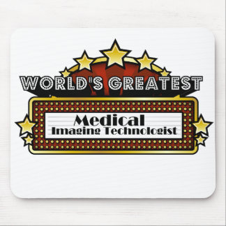 World's Greatest Medical Imaging Technologist Mouse Pad