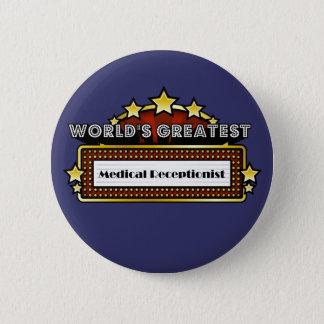 World's Greatest Medical Receptionist 6 Cm Round Badge