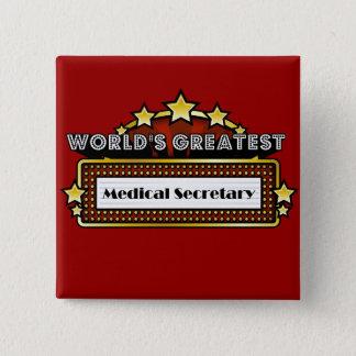 World's Greatest Medical Secretary 15 Cm Square Badge