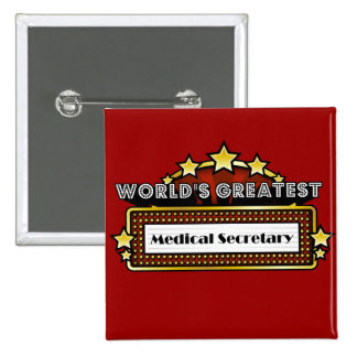 World's Greatest Medical Secretary 15 Cm Square Badge