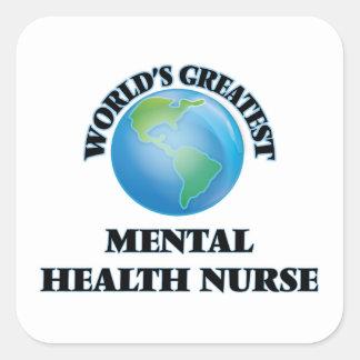 World's Greatest Mental Health Nurse Square Sticker