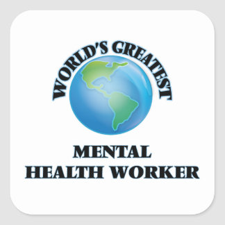 World's Greatest Mental Health Worker Square Sticker