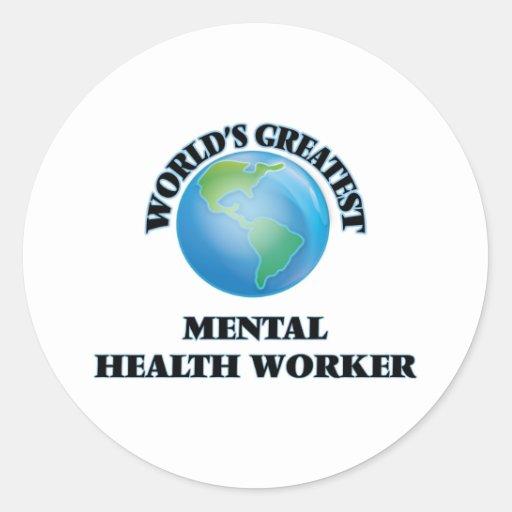 World's Greatest Mental Health Worker Stickers