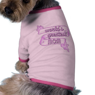 World's Greatest Mom with Ribbon Banner Pet Tshirt