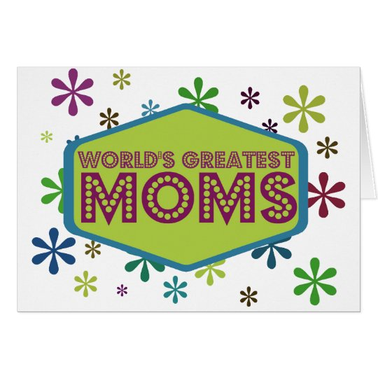 World's Greatest Moms Card