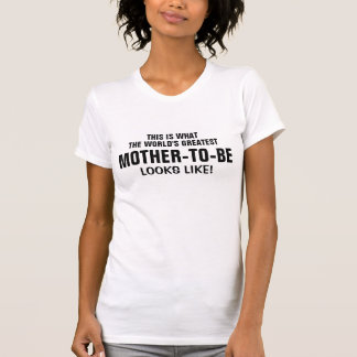 World's greatest Mother-to-be T-Shirt