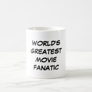 """World's Greatest Movie Fanatic"" Mug"