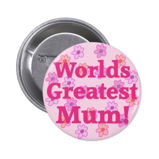 Worlds Greatest Mum Flower Design Button Badge