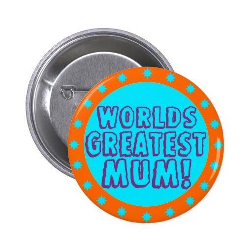 Worlds Greatest Mum Orange & Blue Button Badge