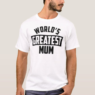 World's Greatest Mum T-Shirt