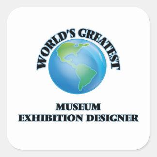 World's Greatest Museum Exhibition Designer Square Sticker