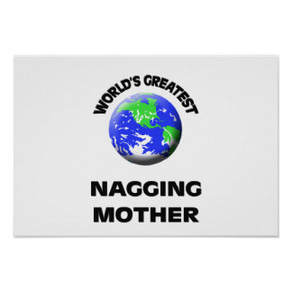 World's Greatest Nagging Mother Posters