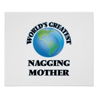 World's Greatest Nagging Mother Poster