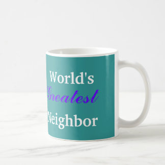 World's Greatest Neighbor mug