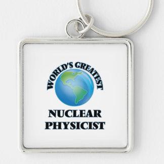 World's Greatest Nuclear Physicist Key Chains