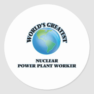 World's Greatest Nuclear Power Plant Worker Round Stickers