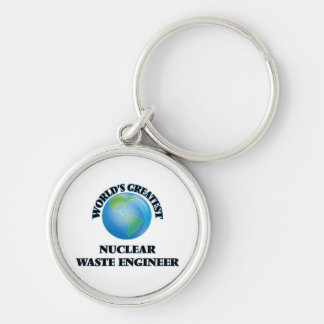 World's Greatest Nuclear Waste Engineer Key Chain