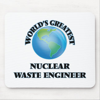 World's Greatest Nuclear Waste Engineer Mousepad