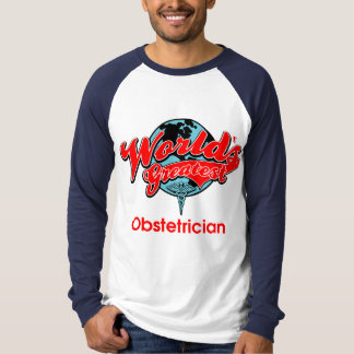 World's Greatest Obstetrician Shirts