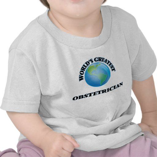 World's Greatest Obstetrician Tshirts