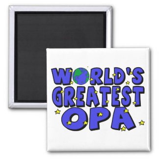 World's Greatest Opa Square Magnet