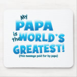 Worlds Greatest Papa blue Mouse Pad