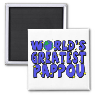 World's Greatest Pappou Square Magnet