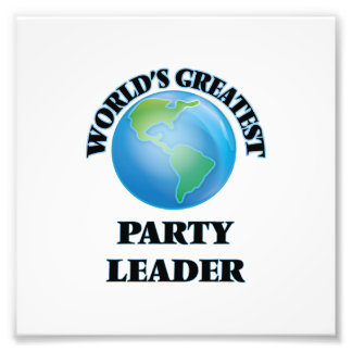 World's Greatest Party Leader Photo Print