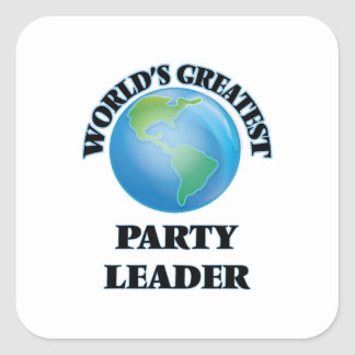 World's Greatest Party Leader Square Sticker