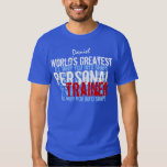 Worlds Greatest Personal Trainer Funny  A009 T Shirts