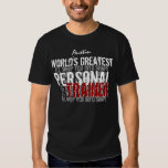 Worlds Greatest Personal Trainer Funny  A009A Shirt