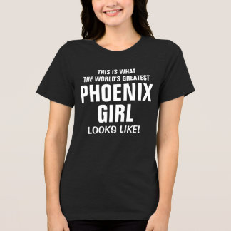 World's Greatest Phoenix Girl looks like T-Shirt