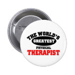 World's Greatest Physical Therapist 6 Cm Round Badge